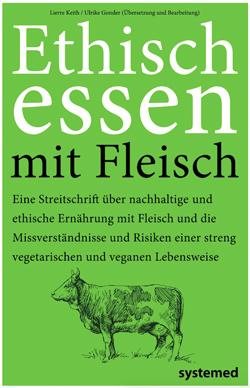 Ethisch_essen_mit_Fleisch_Lierre_Keith_Ulrike_Gonder